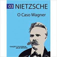 CASO WAGNER NIETZSCHE