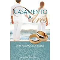 Casamento a três, uma aliança com Deus