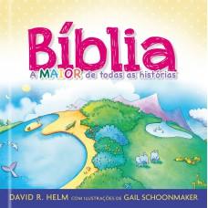 Biblia, a maior de todas as histórias