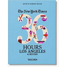 New York Times 36 Hours - Los Angeles & beyond