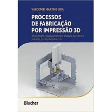 Processos de fabricação por impressão 3D