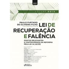 LEI DE RECUPERAÇÃO E FALÊNCIA: PONTOS RELEVANTES E CONTROVERSOS PELA LEI 14.112/2020 - 1ª ED - VOL 2