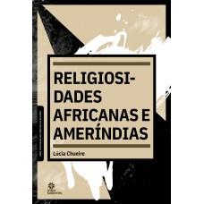 Religiosidades africanas e ameríndias