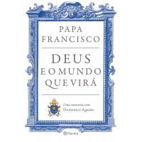 Deus e o mundo que virá :  Uma conversa com Domenico Agasso