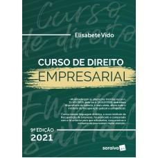 Curso de Direito Empresarial - 9ª Edição 2021