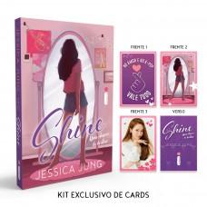 Shine: Uma Chance de Brilhar + Kit Exclusivo de Cards