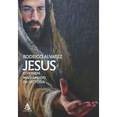 Jesus, o homem mais amado da história (Jesus, o homem mais amado da história - Livro 1)