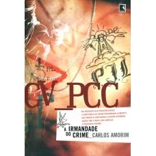 CV – PCC: A Irmandade do Crime