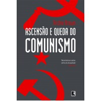 Ascensão e queda do comunismo