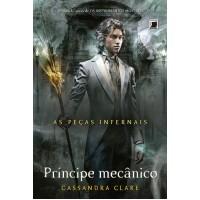 Príncipe mecânico (Vol. 2 As Peças Infernais)
