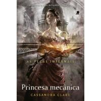 Princesa mecânica (Vol. 3 As Peças Infernais)