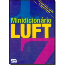 Minidicionario Luft: Conforme Novo Acordo Ortografico