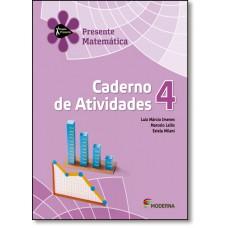 Projeto Presente Matematica 4? Ano - Caderno De Atividades