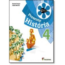 Projeto Presente Historia 4? Ano - Ensino Fundamental I