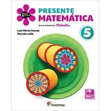 PROJETO PRESENTE MATEMATICA 5 5ANO