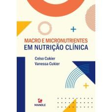 Macro e micronutrientes em nutrição clínica