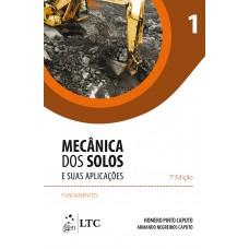 Mecânica dos Solos e suas Aplicações - Fundamentos - Vol. 1