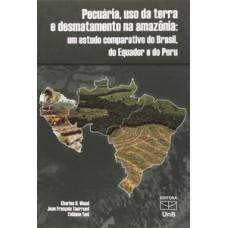 Pecuária, uso da terra e desmatamento na Amazônia