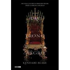 Um trono negro (Três coroas negras - Livro 2)