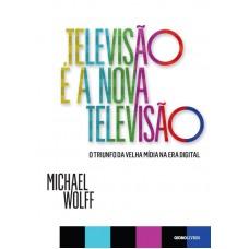Televisão é a nova televisão