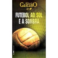 Futebol ao sol e à sombra