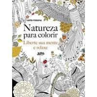 Natureza para colorir: liberte sua mente e relaxe