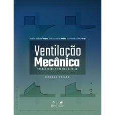 Ventilação Mecânica - Fundamentos e Prática Clínica
