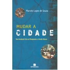Mudar a cidade: Uma introdução crítica ao planejamento e à gestão urbanos