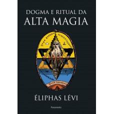 Dogma e Ritual da Alta Magia - Nova Edição