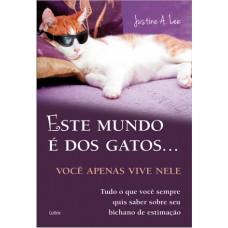 Este Mundo é dos Gatos...