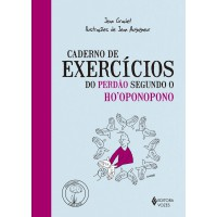 Caderno de exercícios do perdão segundo o Ho''''oponopono