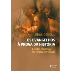 Os Evangelhos à prova da história