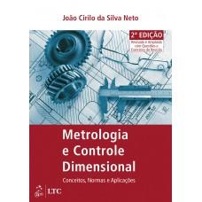 Metrologia e Controle Dimensional - Conceitos, Normas e Aplicações
