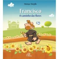 Francisco - O caminho das flores