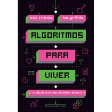 Algoritmos para viver - A ciência exata das decisões humanas
