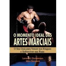 O momento ideal das artes marciais