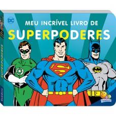 DC comics - meu incrível livro de... Superpoderes