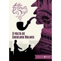 A volta de Sherlock Holmes: edição bolso de luxo (Clássicos Zahar)