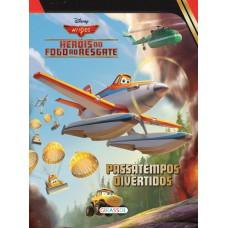 Disney - passatempos divertidos - Aviões 2 - heróis do fogo ao resgate