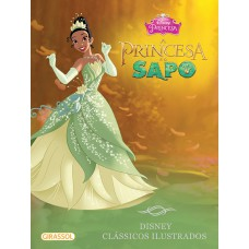 Disney clássicos ilustrados - A Princesa e o Sapo