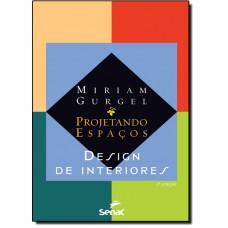Projetando Espacos: Design De Interiores