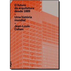 Futuro Da Arquitetura Desde 1889: Uma Historia Mundial, O