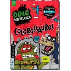 Colorossauros - Série Dino Superssauros