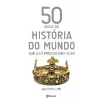 50 idéias de história do mundo que você precisa co