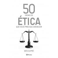 50 ideias de ética que você precisa conhecer