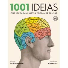 1001 ideias que mudaram nossa forma de pensar