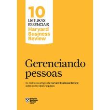 Gerenciando pessoas (10 leituras essenciais - HBR)