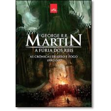 Furia Dos Reis, A (Cronicas De Gelo E Fogo - Vol. 2)