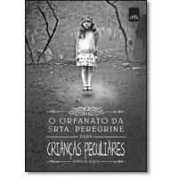Orfanato Da Srta. Peregrine Para Criancas Peculiares, O