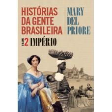 Histórias da gente brasileira - Império - Vol. 2